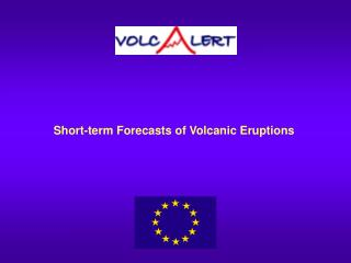 Short-term Forecasts of Volcanic Eruptions