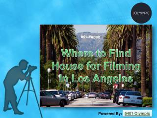 Where to Find House for Filming In Los Angeles