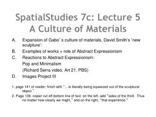 SpatialStudies  7c: Lecture 5  A Culture of Materials