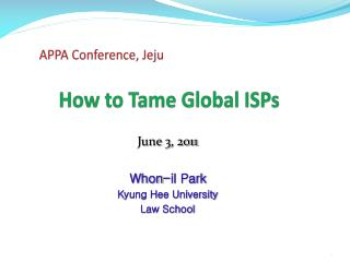 How to Tame Global ISPs