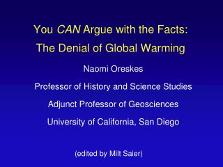 You  CAN  Argue with the Facts: The Denial of Global Warming