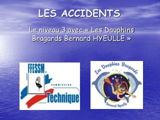 LES ACCIDENTS