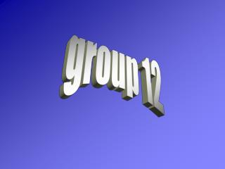 group 12