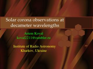 S olar corona observations at decameter wavelengths