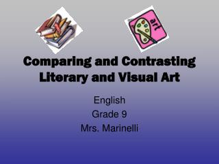 Comparing and Contrasting  Literary and Visual Art
