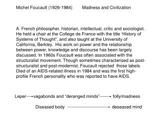 Michel Foucault (1926-1984)        Madness and Civilization