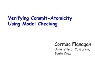 Verifying Commit-Atomicity  Using Model Checking