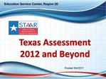 Texas Assessment 2012 and Beyond