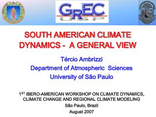 SOUTH AMERICAN CLIMATE DYNAMICS -  A GENERAL VIEW