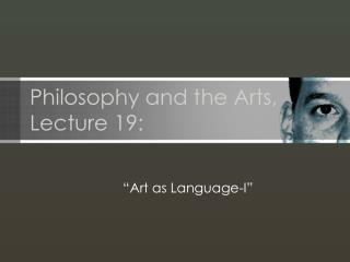 Philosophy and the Arts, Lecture 19: