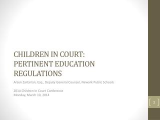 CHILDREN IN COURT: PERTINENT EDUCATION REGULATIONS