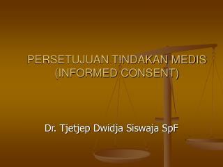 PERSETUJUAN TINDAKAN MEDIS (INFORMED CONSENT)