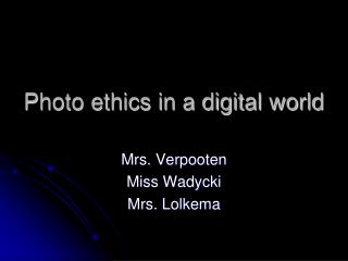 Photo ethics in a digital world