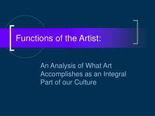 Functions of the Artist:
