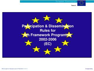 Participation & Dissemination Rules for  6th Framework Programme 2002-2006 (EC)