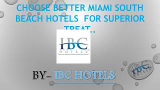 CHOOSE BETTER MIAMI SOUTH BEACH HOTELS  FOR SUPERIOR TREAT