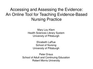 Accessing and Assessing the Evidence:  An Online Tool for Teaching Evidence-Based Nursing Practice