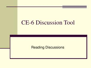 CE-6 Discussion Tool