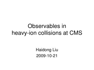 Observables in  heavy-ion collisions at CMS