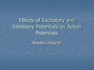 Effects of Excitatory and Inhibitory Potentials on Action Potentials