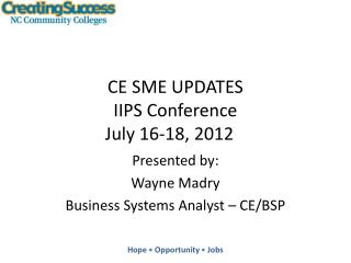 CE SME UPDATES IIPS Conference July 16-18, 2012