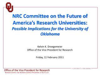 Kelvin K. Droegemeier Office of the Vice President for Research Friday, 11 February 2011