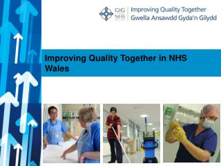 Improving Quality Together in NHS Wales