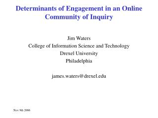 Determinants of Engagement in an Online Community of Inquiry