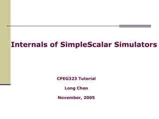 Internals of SimpleScalar Simulators