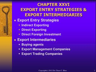 CHAPTER XXVI  EXPORT ENTRY STRATEGIES  EXPORT INTERMEDIARIES