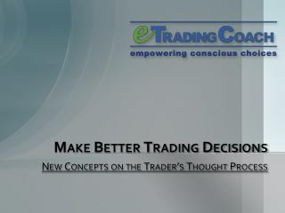 Make Better Trading Decisions