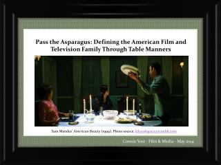 Pass the Asparagus: Defining the American Film and Television Family Through Table Manners