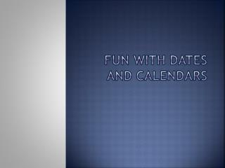 Fun with dates and calendars