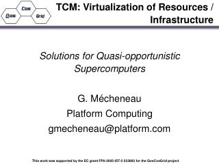 TCM: Virtualization of Resources / Infrastructure