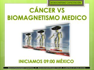 CÁNCER VS BIOMAGNETISMO MEDICO