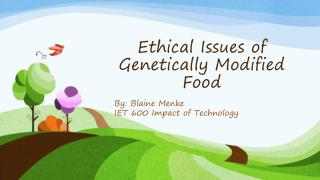Ethical Issues of Genetically Modified Food