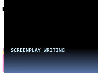 Screenplay Writing