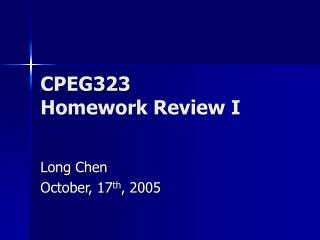 CPEG323  Homework Review I
