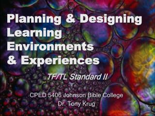 Planning & Designing Learning Environments  & Experiences