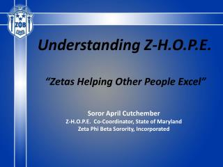 Soror  April  Cutchember Z-H.O.P.E.  Co-Coordinator, State of Maryland