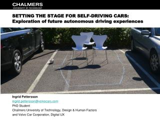 SETTING THE STAGE FOR SELF-DRIVING CARS: Exploration of future autonomous driving experiences