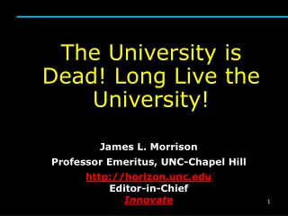 The University is Dead! Long Live the University!