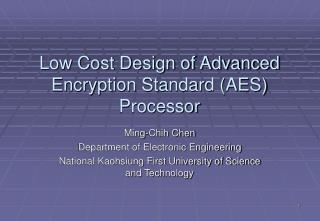Low Cost Design of Advanced Encryption Standard (AES) Processor