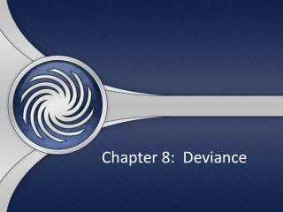 Chapter 8:  Deviance