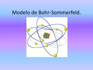 Modelo de Bohr-Sommerfeld.