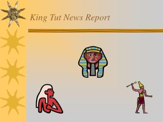 King Tut News Report