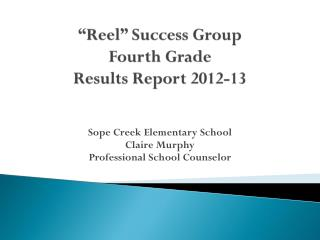 """Reel"" Success Group Fourth Grade Results Report 2012-13"