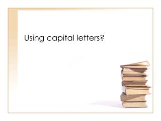 Using capital  letters?
