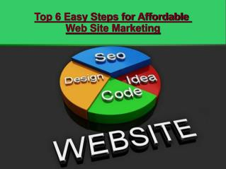 Top 6 Easy Steps For Affordable Web Site Marketing