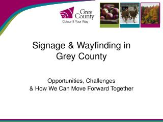 Signage &  Wayfinding  in  Grey County
